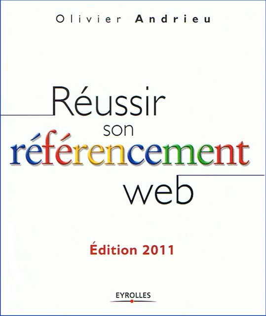 Reussir son referencement web edition 2011