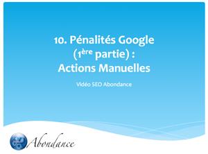 Video N°10 : Les Pénalités Google : Actions Manuelles