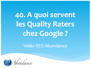 A quoi servent les Quality Raters chez Google ?