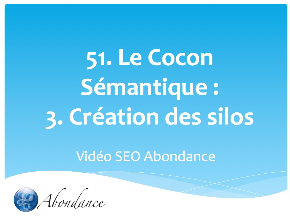 Le Cocon Sémantique : 3. Création des silos. Vidéo SEO