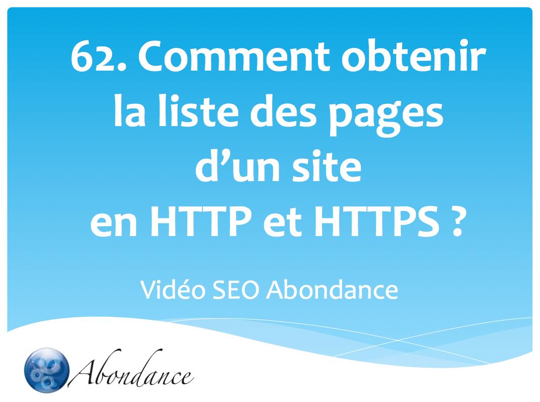 Comment obtenir la liste des URL indexées par Google en HTTP et HTTPS ?
