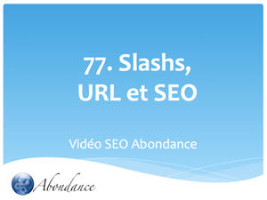 Les Slashs dans les URL