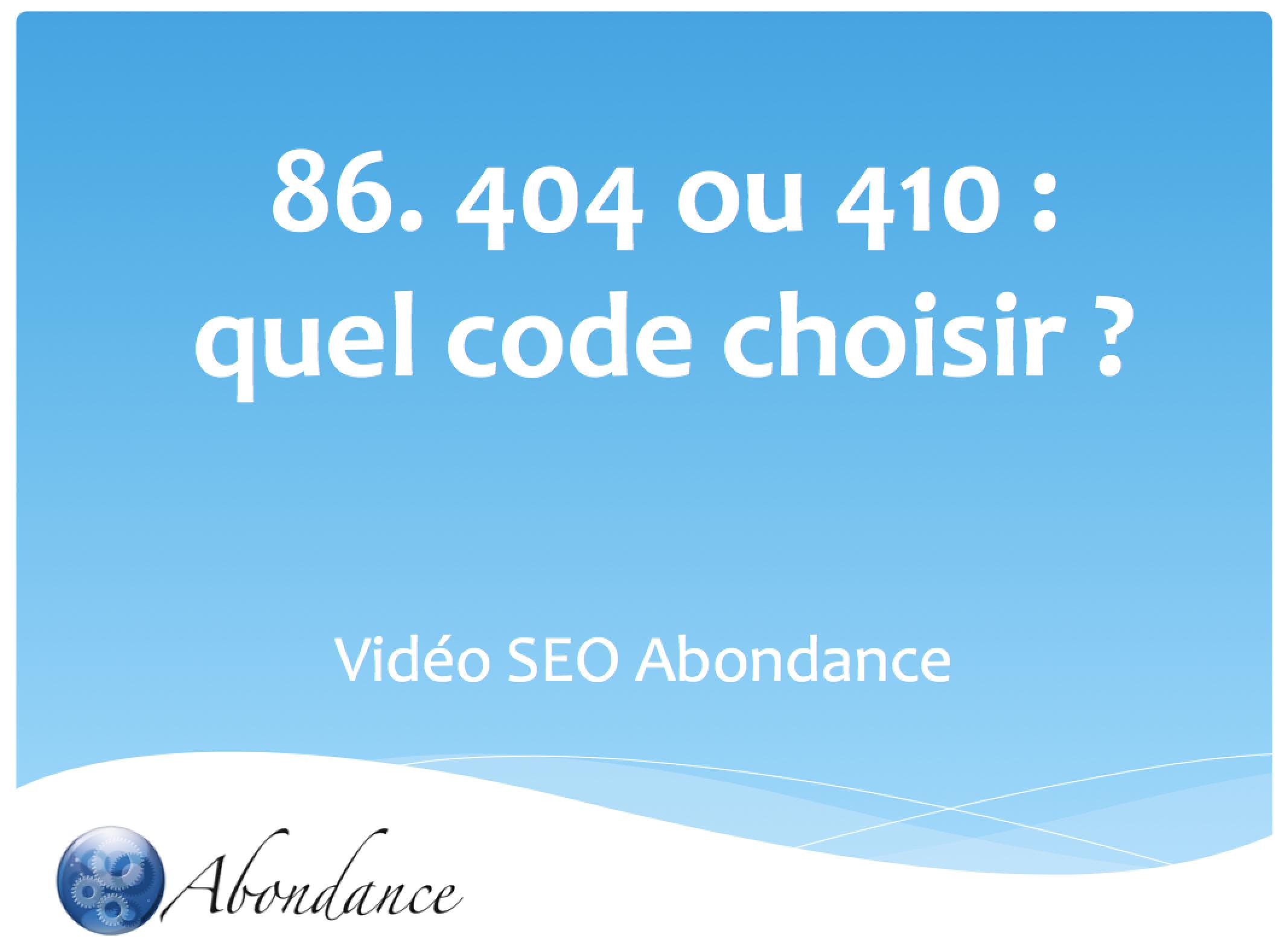 Code 404 ou 410 : lequel choisir ?