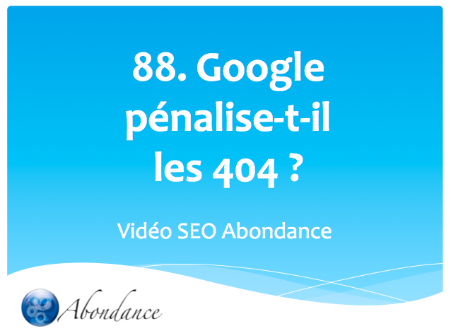 Google pénalise-t-il les erreurs 404 ?