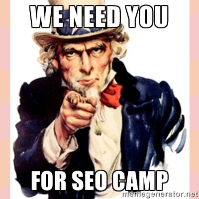 we need you for seo camp