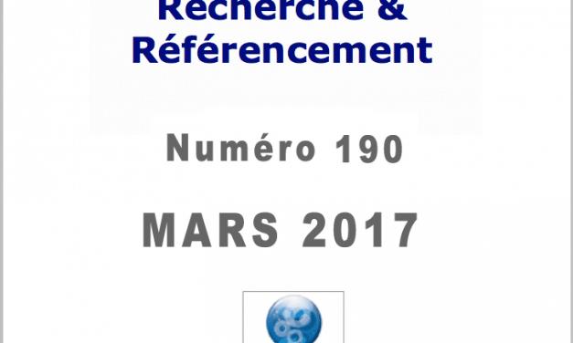 Recherche et Référencement : le Numéro 190 de Mars 2017 est Paru !