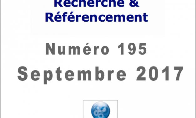 Recherche et Référencement : le Numéro 195 de Septembre 2017 est Paru !