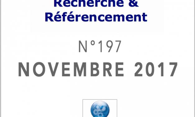 Recherche et Référencement : le Numéro 197 de Novembre 2017 est Paru !