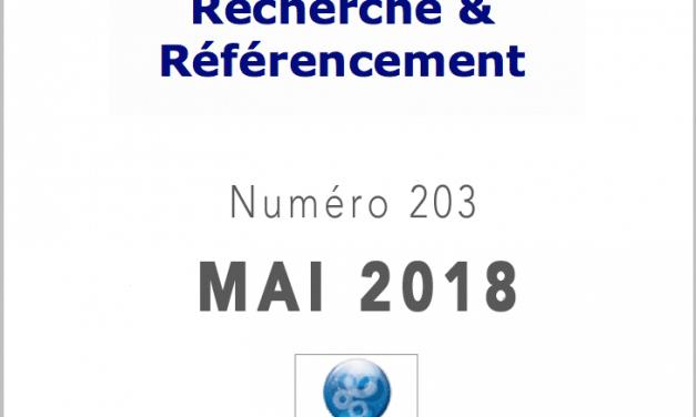 Recherche et Référencement : le Numéro 203 de Mai 2018 est Paru !