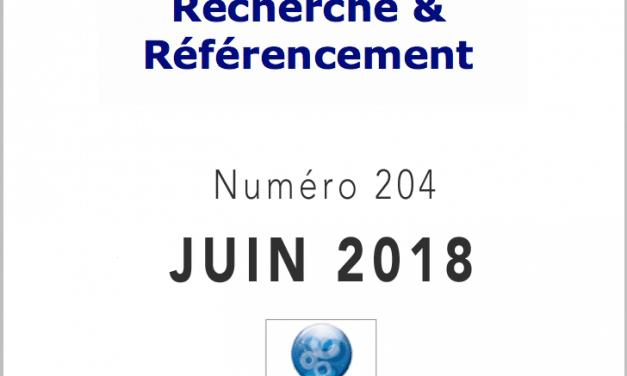 Recherche et Référencement : le Numéro 204 de Juin 2018 est Paru !