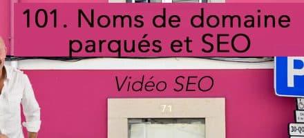 Domaines parqués et SEO –  Vidéo SEO