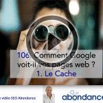 Comment Google voit-il vos pages web (1ère partie : le Cache) -  Vidéo SEO