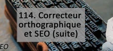 Correcteur orthographique et SEO (2ème partie) –  Vidéo SEO numéro 114