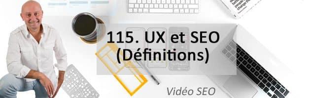 UX et SEO (1ère partie : Définitions) –  Vidéo SEO numéro 115