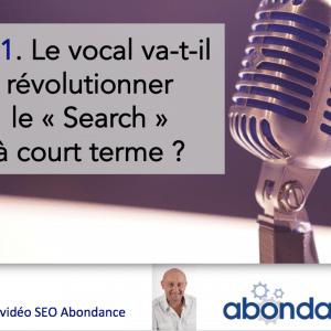 Le Vocal va-t-il révolutionner le « Search » à court terme ? – Vidéo SEO numéro 121
