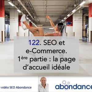 SEO et E-Commerce. 1e partie : la page d'accueil idéale – Vidéo SEO numéro 122