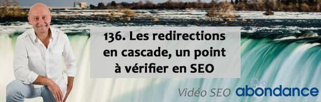 Les redirections en cascade, un point à vérifier en SEO – Vidéo SEO numéro 136