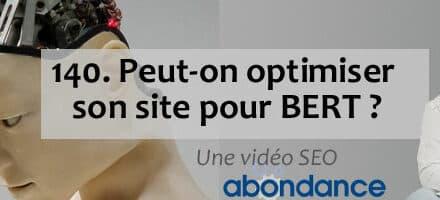 Peut-on optimiser son site web pour BERT ? – Vidéo SEO numéro 140