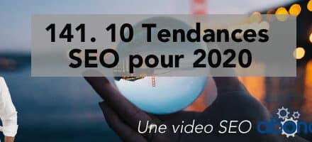 10 Tendances SEO pour 2020 – Vidéo SEO numéro 141