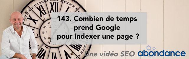 Combien de temps prend Google pour indexer une page ? – Vidéo SEO numéro 143