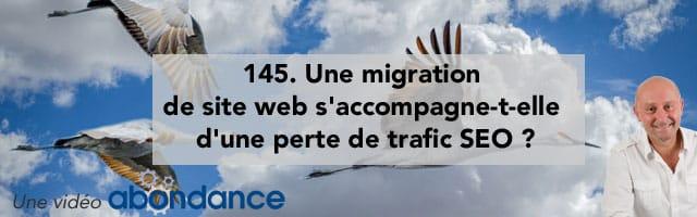 Une migration de site web s'accompagne-t-elle d'une perte de trafic SEO ? – Vidéo SEO numéro 145