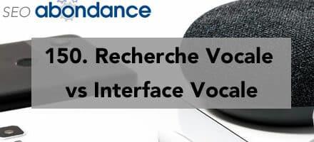 Recherche Vocale vs Interface Vocale – Vidéo SEO Abondance N°150