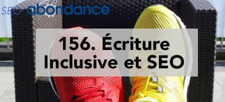 Écriture Inclusive et SEO – Vidéo SEO Abondance N°156