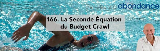 La Seconde Équation du Budget Crawl – Vidéo SEO Abondance N°166