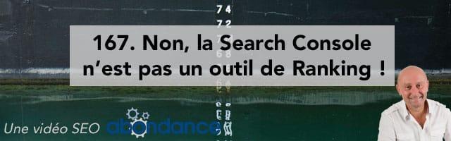 Non, la Search Console n'est pas un outil de Ranking !  Vidéo SEO Abondance N°167