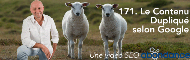 Le Contenu Dupliqué selon Google –  Vidéo SEO Abondance N°171