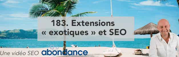 Extensions « exotiques » et SEO –  Vidéo SEO Abondance N°183