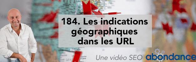 Les indications géographiques  dans les URL –  Vidéo SEO Abondance N°184