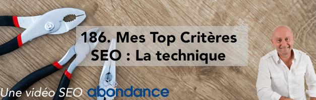 Mes Top Critères SEO : 2. Technique –  Vidéo SEO Abondance N°186