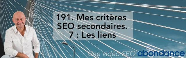 Mes Critères secondaires SEO : 7 : Liens –  Vidéo SEO Abondance N°191