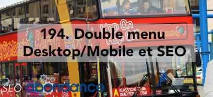 Double menu Desktop/Mobile et SEO –  Vidéo SEO Abondance N°194