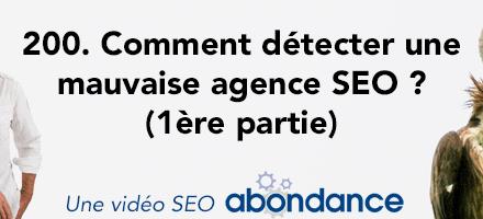 Comment détecter une mauvaise agence SEO (1ère partie) ? –  Vidéo SEO Abondance N°200