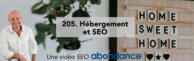 Hébergement et SEO –  Vidéo SEO Abondance N°205